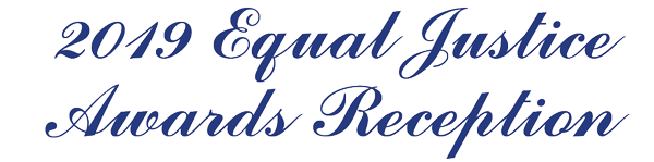 2019 Equal Justive Awards Reception